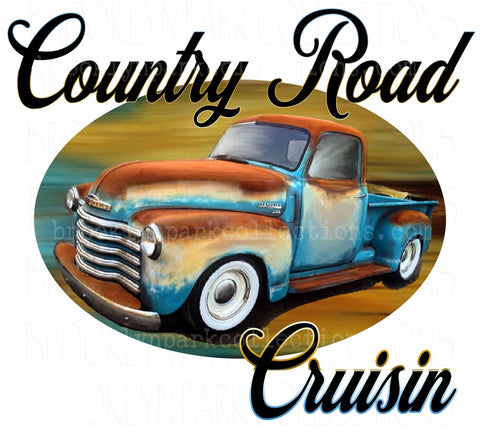 Country Road Cruisin, Vintage Truck, SUBLIMATION TRANSFER, Ready To Press, Road Trip - Brooklyn Park Collections LLC