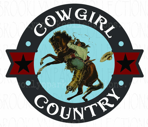 Cowgirl Country, Bucking Horse, Rodeo, SUBLIMATION TRANSFER, Ready To Press, Sassy Cowgirl Co., - Brooklyn Park Collections LLC