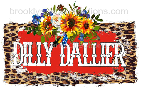 Dilly Dallier, Leopard Frame, Sunflowers, Instant DIGITAL Download, Sublimation PNG, Whimsical Saying, - Brooklyn Park Collections LLC