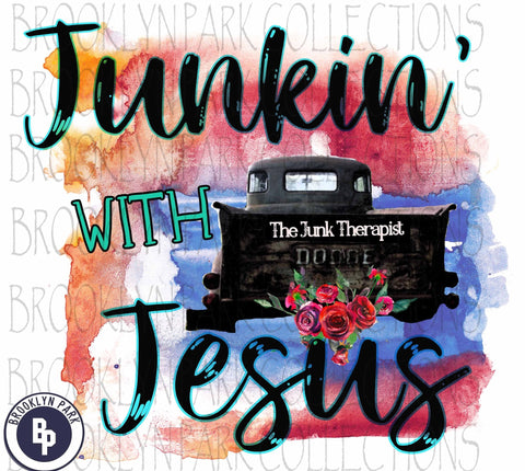 Junkin With Jesus, Vintage Truck, Inspirational, SUBLIMATION TRANSFER, Ready To Press, Junking - Brooklyn Park Collections LLC