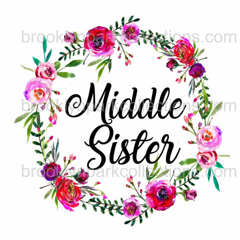 Middle Sister, Spring Floral Wreath, Matching Designs, SUBLIMATION TRANSFER, Ready To Press, - Brooklyn Park Collections LLC