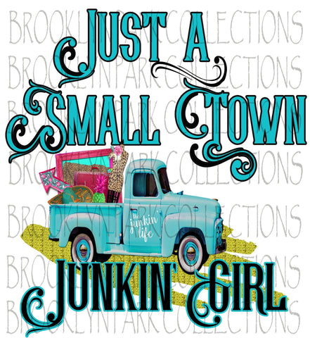 Small Town Junkin Girl, Vintage Truck, SUBLIMATION TRANSFER, Ready To Press, Junking - Brooklyn Park Collections LLC