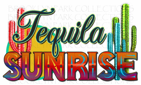 Tequila Sunrise, Cactus, Southwest, SUBLIMATION TRANSFER, Ready To Press, Southwest Boho - Brooklyn Park Collections LLC