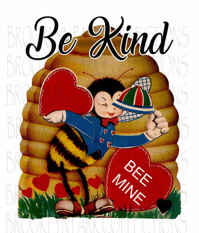 Vintage Valentine, Be Kind, BEE MINE, Instant Digital Download, Sublimation PNG, Card Art Print - Brooklyn Park Collections LLC