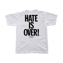 Load image into Gallery viewer, Hate Is Over! Tee