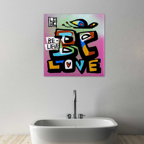 Be Love, Believe - Mineral Print