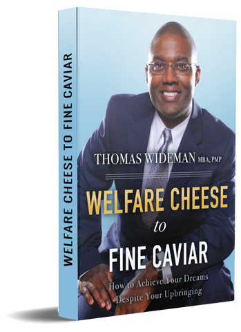 Paperback: Welfare Cheese to Fine Caviar: How to Achieve Your Dreams Despite Your Upbringing