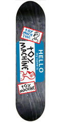 Toy Machine Hello - Assorted - 8.125in x 32.375in - Skateboard Deck