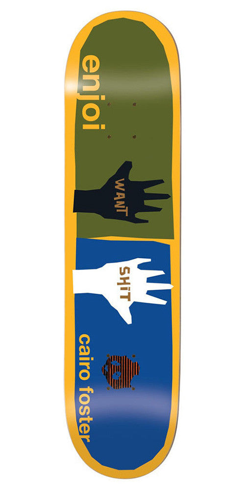 Enjoi Cairo Foster Want Shit Impact - Yellow - 7.75in - Skateboard Deck
