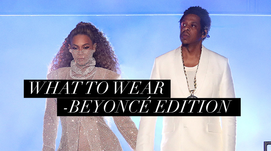 WHAT TO WEAR | Beyonce OTRII - Here's your STYLE GUIDE.