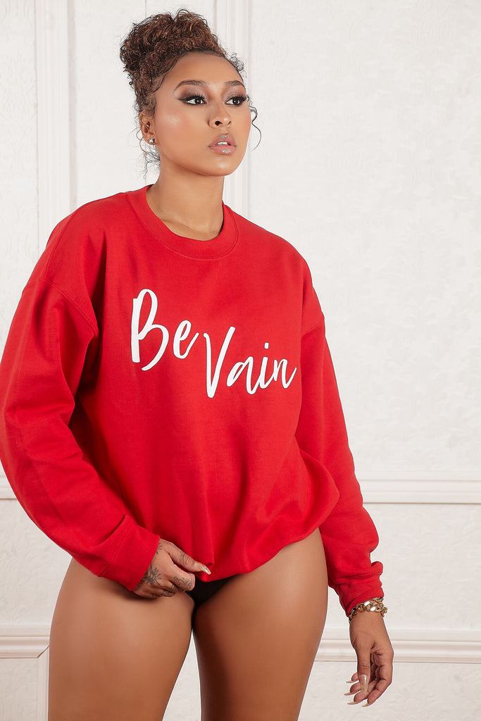Be Vain Sweat Shirt