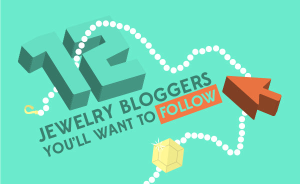 12 Jewelry Bloggers you will want to follow