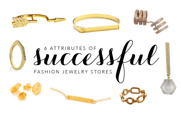 6 attribute of successful fashion jewelry stores