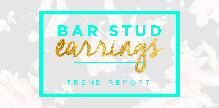 Bar Stud Earrings Jewelry Trend Report