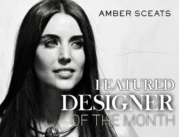 Amber Sceats Jewelry Designer Interview