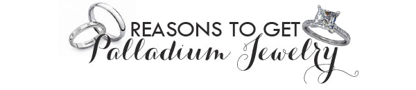 Reasons to get Palladium Jewelry