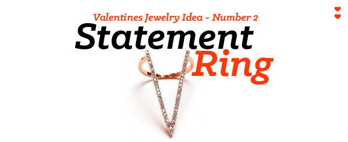 valentines jewelry idea statement ring