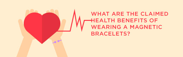 what are the acclaimed benefits of wearing magnetic bracelets