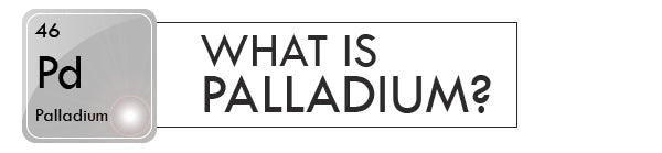 What Is Palladium