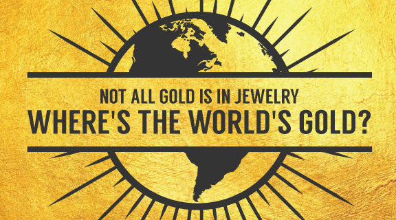 Where's the World's Gold