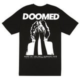 Doomed 'None Of You Will Survive' Tee