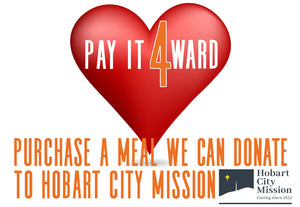 Pay It 4Ward Donate a 1lt Meal to Hobart City Mission