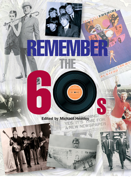 REMEMBER THE 60s