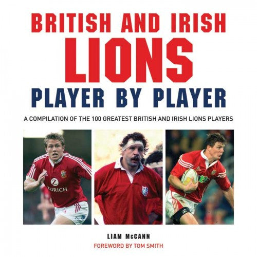 British and Irish Lions Player by Player