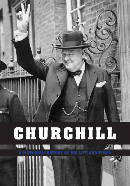 CHURCHILL - A PICTORIAL HISTORY OF HIS LIFE & TIMES