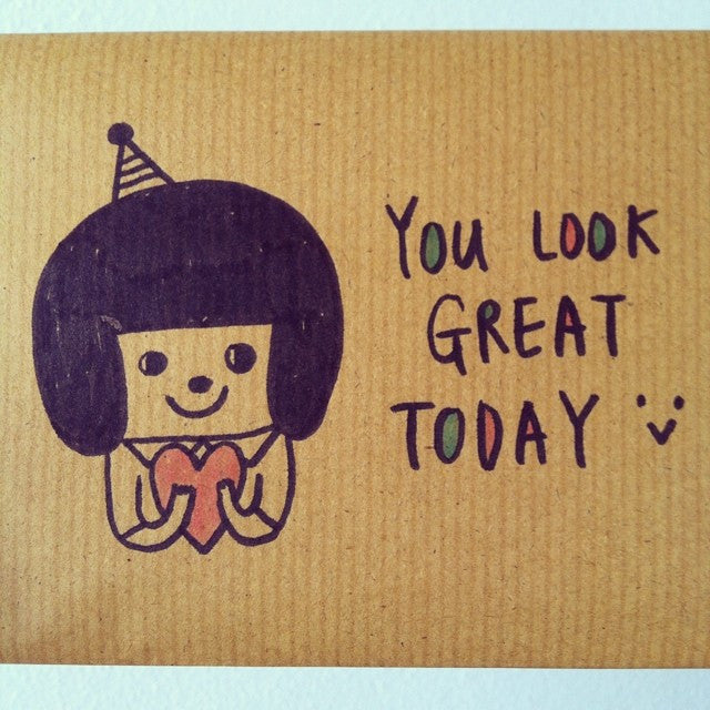 You Look Great Today!