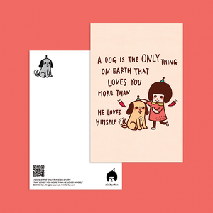 A Dog is The Only Thing on Earth That Loves You More Than He Loves Himself Postcard - Minifanfan