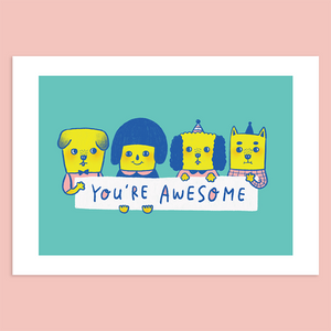 You're Awesome Giclée Print
