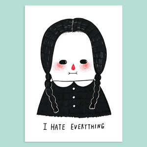 I Hate Everything - Wednesday Addams Giclée Print