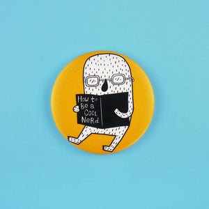 How To Be A Cool Nerd Button Badge or Magnet