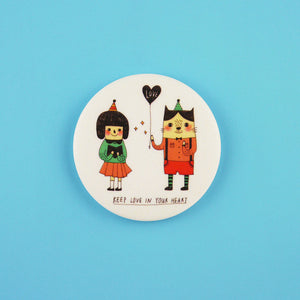 Keep Love in Your Heart Button Badge or Magnet