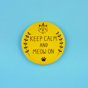 Keep Calm and Meow On Button Badge or Magnet