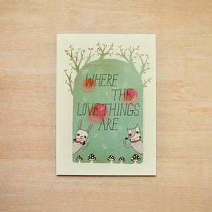 Where The Love Things Are Greeting Card