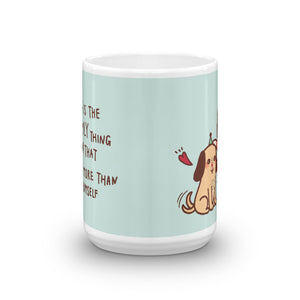 A Dog is The Only Thing on Earth That Loves You More Than He Loves Himself Coffee Mug