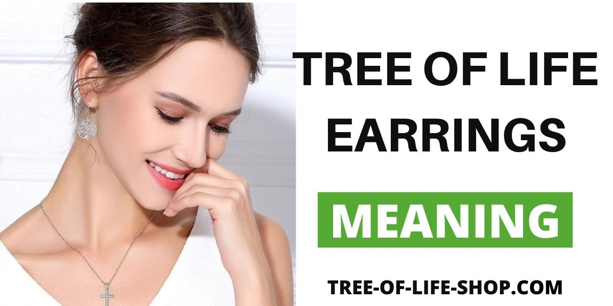 Tree of Life Earrings Meaning