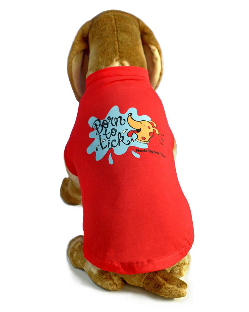 Born To Lick T-Shirt - Barks and Licks