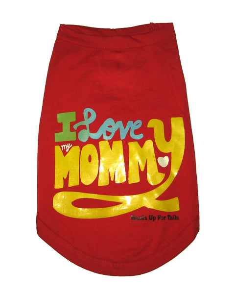 I Love My Mommy T-Shirt - barksnlicks  - 1