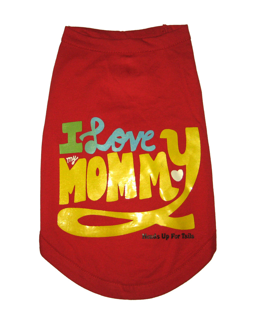 I Love My Mommy T-Shirt - Barks and Licks