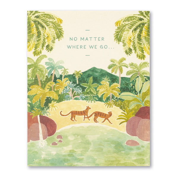 Love Muchly Greeting Card - No Matter Where We Go