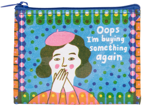 Coin Purse Oops, I'm Buying Something Again