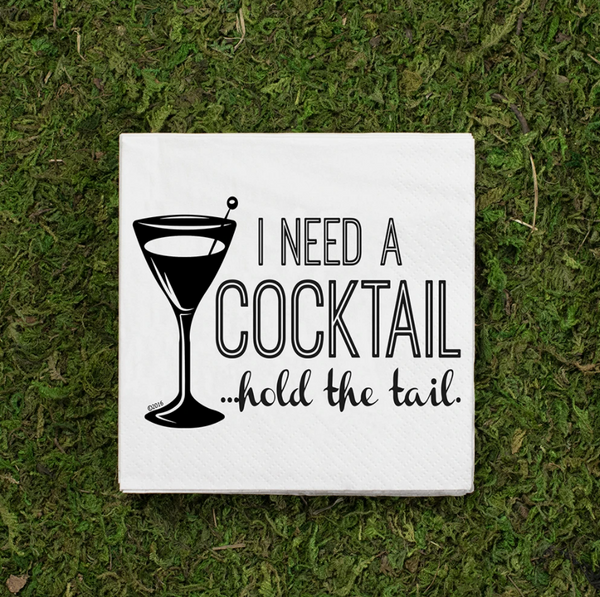 Twisted Wares Cocktail Napkin - I Need A Cocktail...Hold The Tail