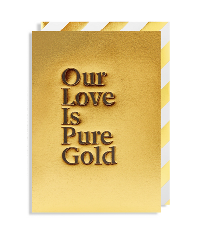 Lagom Design - Our Love Is Pure Gold Greeting Card