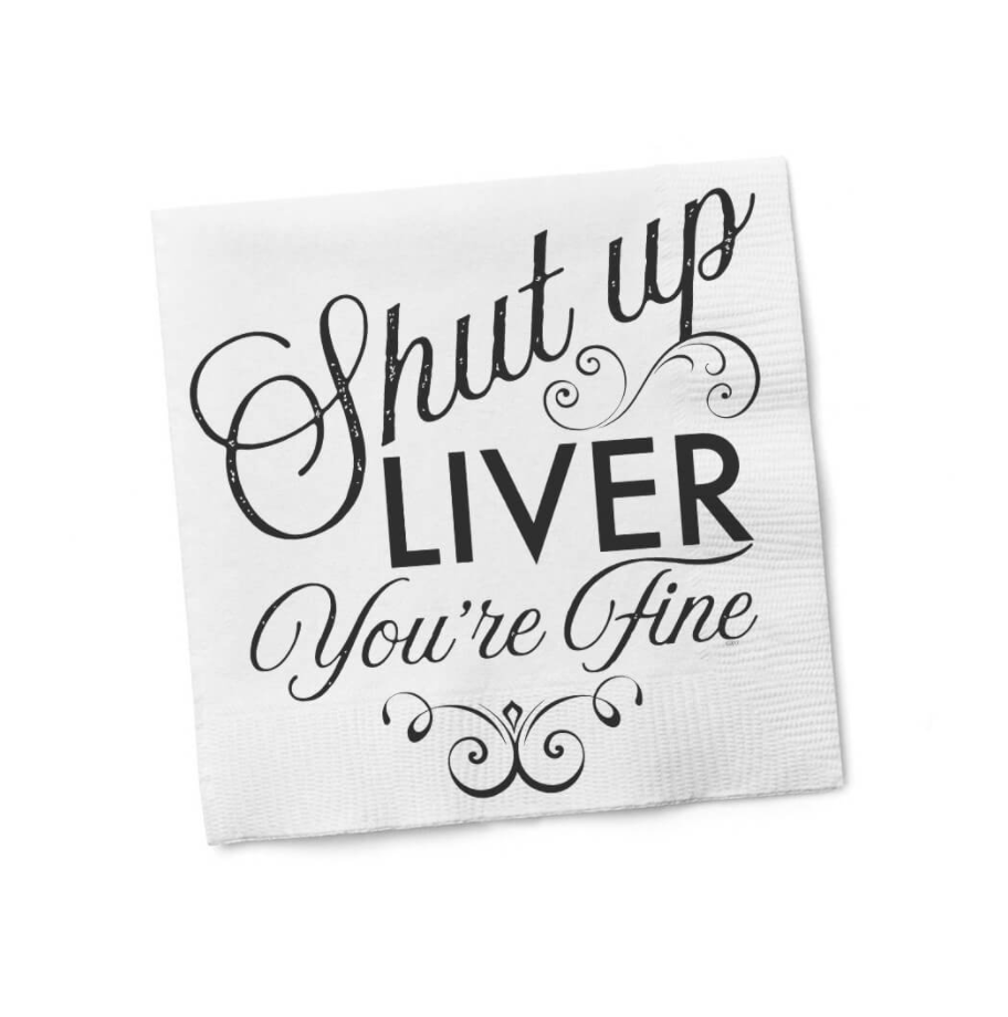 Cocktail Napkin Shut Up Liver You're Fine