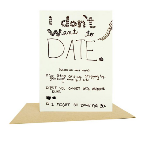 People I've Loved - Don't Want To Date Greeting Card