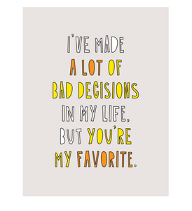 Near Modern Disaster - Favourite Bad Decisions Greeting Card