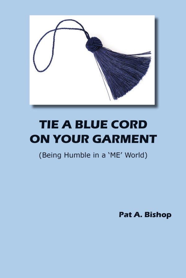 "Book Cover, ""Tie a Blue Cord on Your Garment"" by Pat A. Bishop"